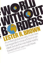 World Without Borders by Lester R. Brown, 1972